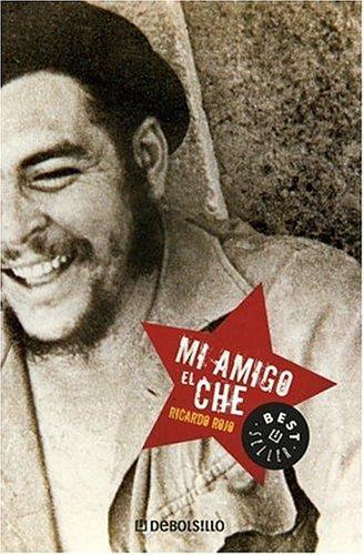 Mi amigo el Che