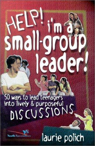Help! I'm a Small-Group Leader!