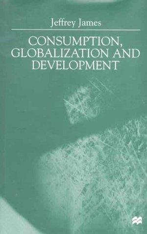 Consumption, Globalization and Development