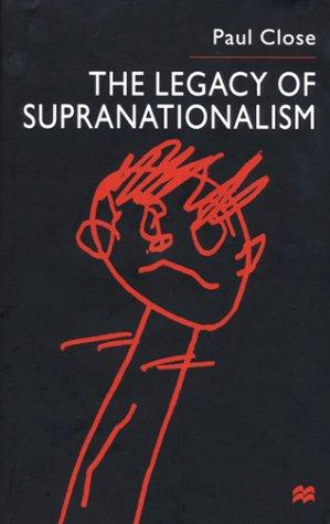 Download The Legacy of Supranationalism