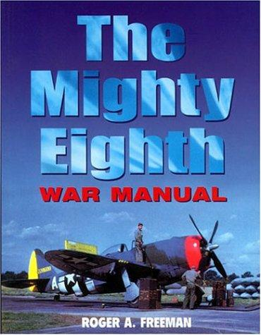 The Mighty Eighth war manual