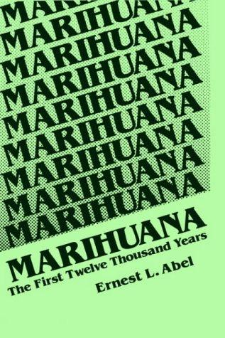 Marihuana, the first twelve thousand years