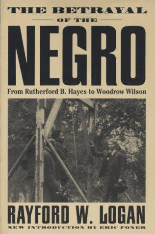 Download The betrayal of the Negro, from Rutherford B. Hayes to Woodrow Wilson