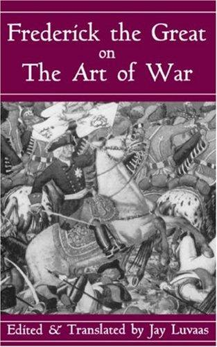 Download Frederick the Great on the art of war
