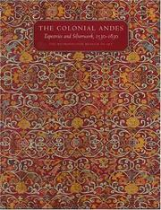 The Colonial Andes: Tapestries And Silverwork, 1530 - 1830; [... In Conjunction With The Exhibition