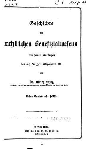 Geschichte des kirchlichen Benefizialwesens von seinen Anfängen bis auf die Zeit Alexanders III.