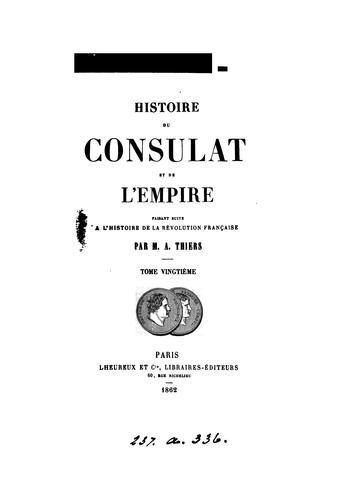 Histoire du consulat et de l'empire, faisant suite à l'Histoire de la révolution française