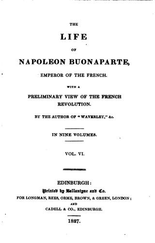 The life of Napoleon Buonaparte, emperor of the French.