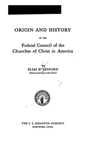 Download Origin and history of the Federal council of the churches of Christ in America