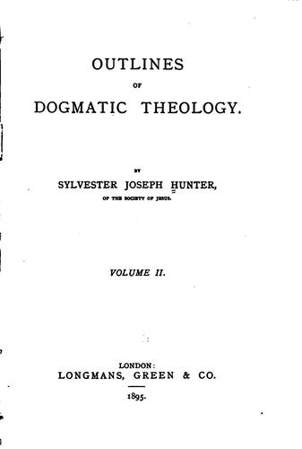 Outlines of dogmatic theology.