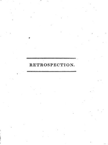 Retrospection, or, A review of the most striking and important events, characters, situations, and their consequences, which the last eighteen hundred years have presented to the view of mankind