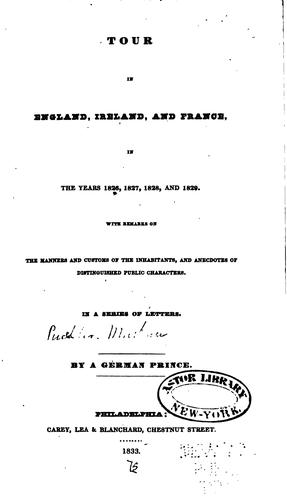 Tour in England, Ireland, and France, in the years 1826, 1827, 1828, and 1829.