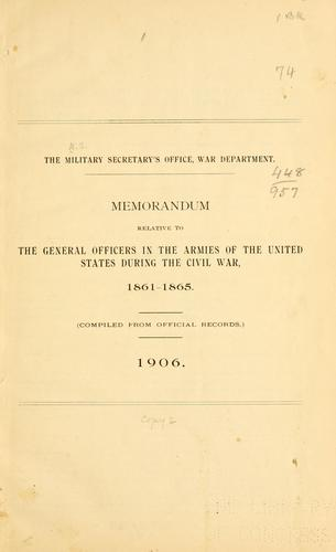 Download Memorandum relative to the general officers in the armies of the United States during the civil war, 1861-1865.