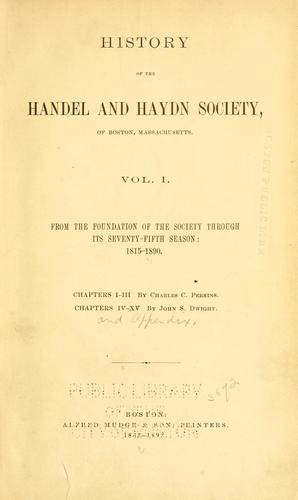 History of the Handel and Haydn Society, of Boston, Massachusetts ...