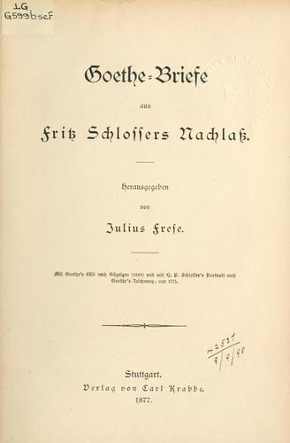 Goethe-Briefe aus Fritz Schlossers Nachlass
