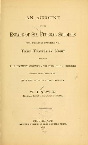 Download An account of the escape of six federal soldiers from prison at Danville, Va.