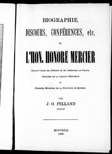 Download Biographie, discours, conférences, etc. de l'Hon. Honoré Mercier
