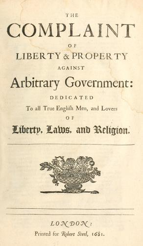 Download The complaint of liberty & property against arbitrary government