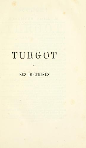 Turgot et ses doctrines …