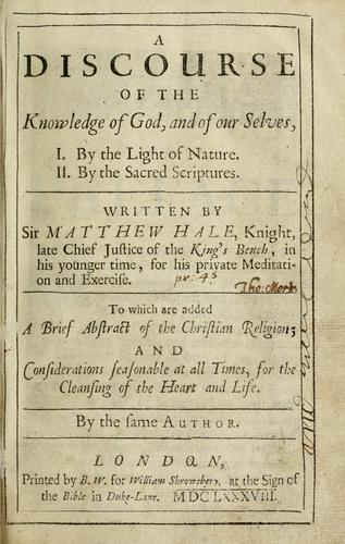 A discourse of the knowledge of God, and of ourselves