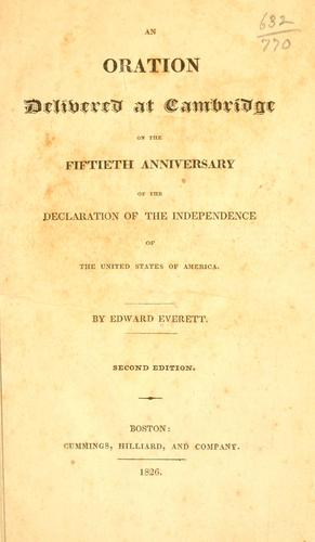 An oration delivered at Cambridge on the fiftieth anniversary of the Declaration of the independence of the United States of America.