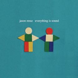 JASON MRAZ - Everything Is Sound