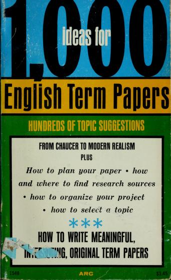 1000 ideas for English term papers by Robert Allen Farmer