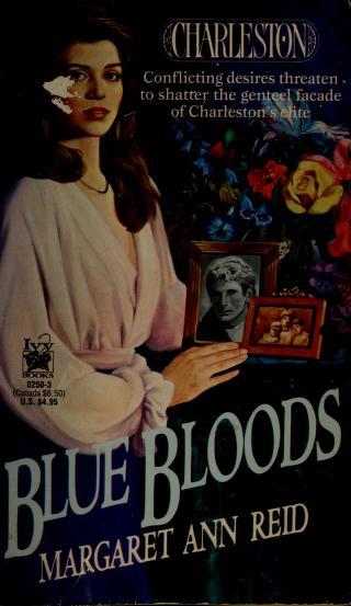 BLUE BLOODS #3 (Charleston, No 3) by Margaret Ann Reid