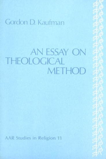 An Essay on Theological Method (Studies in Religion, No 11) by Gordon D. Kaufman