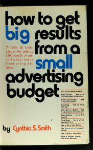 Cover of: How to get big results from a small advertising budget | Cynthia S. Smith