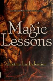 Cover of: Magic lessons   Justine Larbalestier
