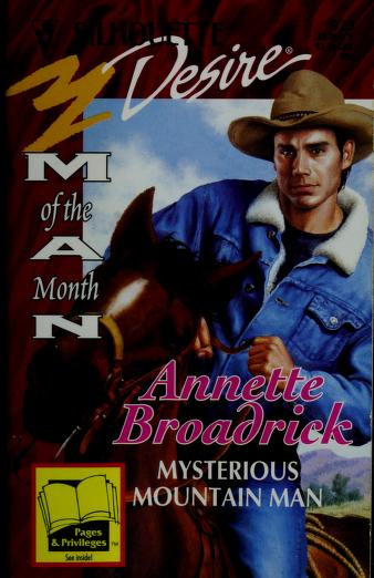 Cover of: Mysterious Mountain Man (Man Of The Month) | Annette Broadrick