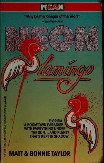 Neon Flamingo (Mean Streets) by Matt Taylor, Bonnie Taylor