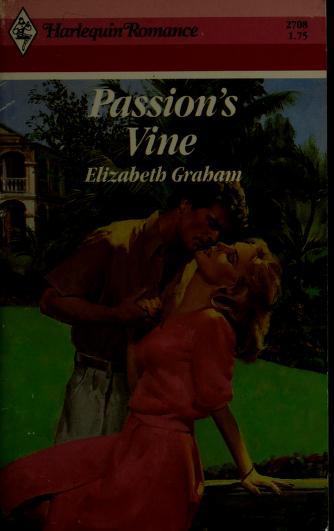 Passion'S Vine by Elizabeth Graham