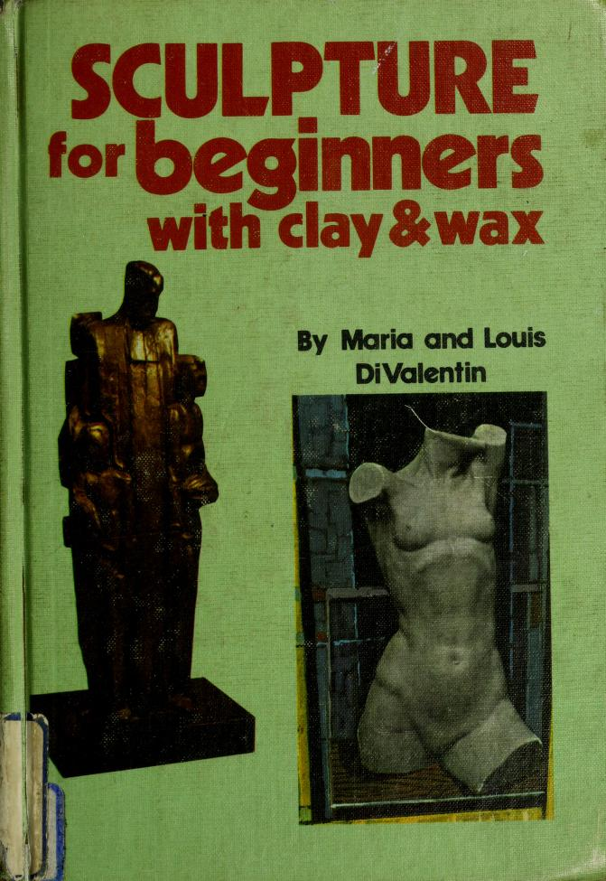 Sculpture for beginners with clay & wax by Maria Messuri DiValentin