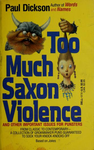 Cover of: Too Much Saxon Violence | Paul Dickson