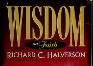 Cover of: Wisdom on Faith | Richard Halverson