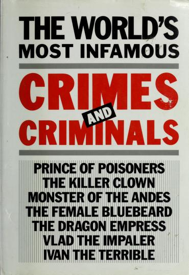 Worlds Most Infamous Crimes and Criminals by Gallery Books