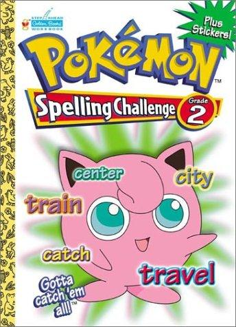 Pokemon Spelling Challenge Grade 2 with EZ Peel Stickers by Golden Books