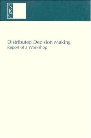Distributed Decision Making by National Research Council.