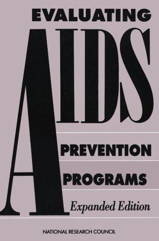 Evaluating AIDS Prevention Programs by National Research Council.