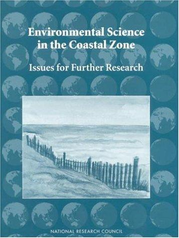 Environmental Science in the Coastal Zone by National Research Council.