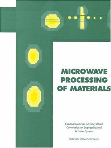 Microwave Processing of Materials (Publication Nmab) by National Research Council.