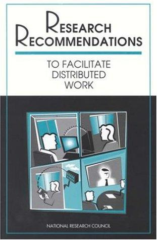 Research Recommendations to Facilitate Distributed Work by National Research Council.