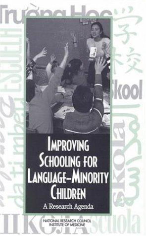 Improving schooling for language-minority children by National Research Council (U.S.). Committee on Developing a Research Agenda on the Education of Limited-English-Proficient and Bilingual Students.