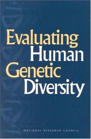 Evaluating Human Genetic Diversity by National Research Council.