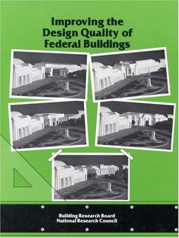 Improving the Design Quality of Federal Buildings by National Research Council.