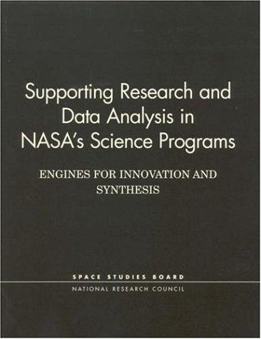Supporting Research and Data Analysis in NASA's Science Programs by National Research Council.