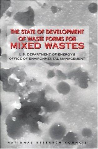 The State of Development of Waste Forms for Mixed Wastes by National Research Council.