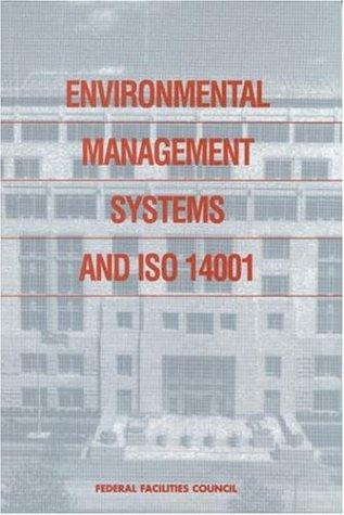 Environmental Management Systems and ISO 14001 by National Research Council.